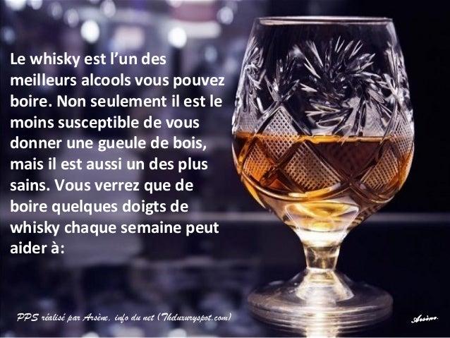 Lewhiskyestl'undes meilleursalcoolsvouspouvez boire.Nonseulementilestle moinssusceptibledevous donneru...