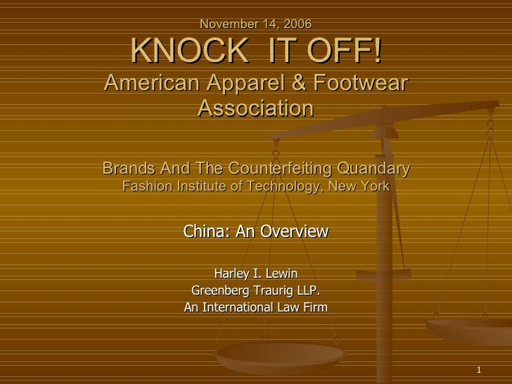 November 14, 2006 KNOCK  IT OFF! American Apparel & Footwear Association Brands And The Counterfeiting Quandary Fashion In...