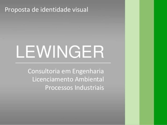 Proposta de identidade visual LEWINGER Consultoria em Engenharia Licenciamento Ambiental Processos Industriais