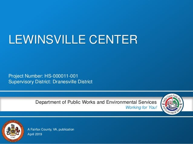 A Fairfax County, VA, publication Department of Public Works and Environmental Services Working for You! LEWINSVILLE CENTE...