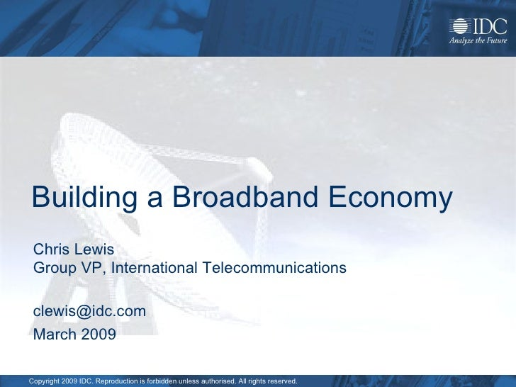 Building a Broadband Economy Chris Lewis Group VP, International Telecommunications  [email_address] March 2009
