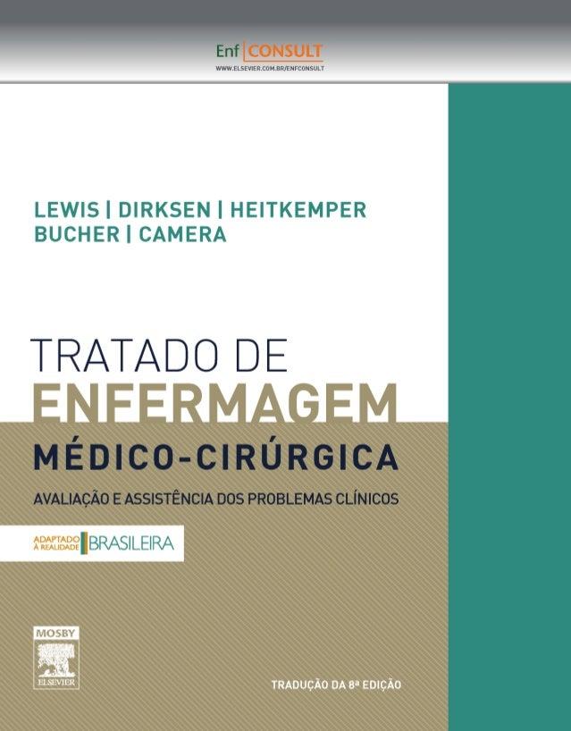 TRATADO DE ENFERMAGEM MÉDICO- CIRÚRGICA Avaliação e Assistência dos Problemas Clínicos Sharon L. Lewis, rn, phd, faan Rese...