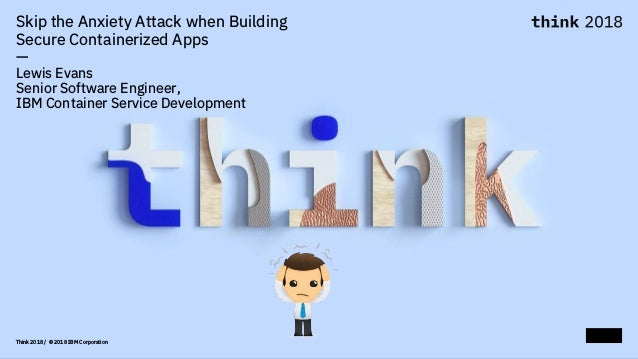 Skip the anxiety attack when building secure containerized apps
