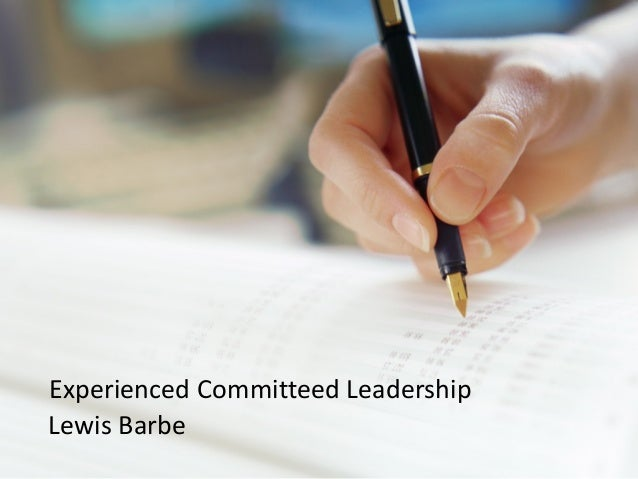 Experienced Committeed Leadership Lewis Barbe