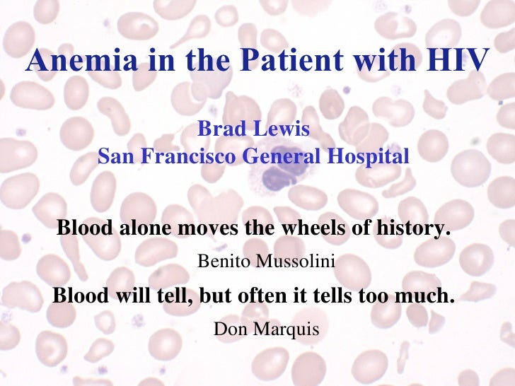 <ul><li>Brad Lewis </li></ul><ul><li>San Francisco General Hospital </li></ul><ul><li>Blood alone moves the wheels of hist...