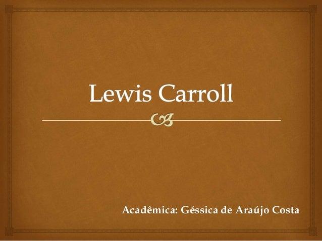 Acadêmica: Géssica de Araújo Costa