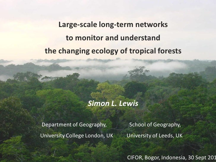 Large-scale long-term networks          to monitor and understand the changing ecology of tropical forests                ...