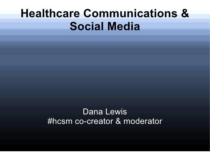 Healthcare Communications & Social Media Dana Lewis #hcsm co-creator & moderator