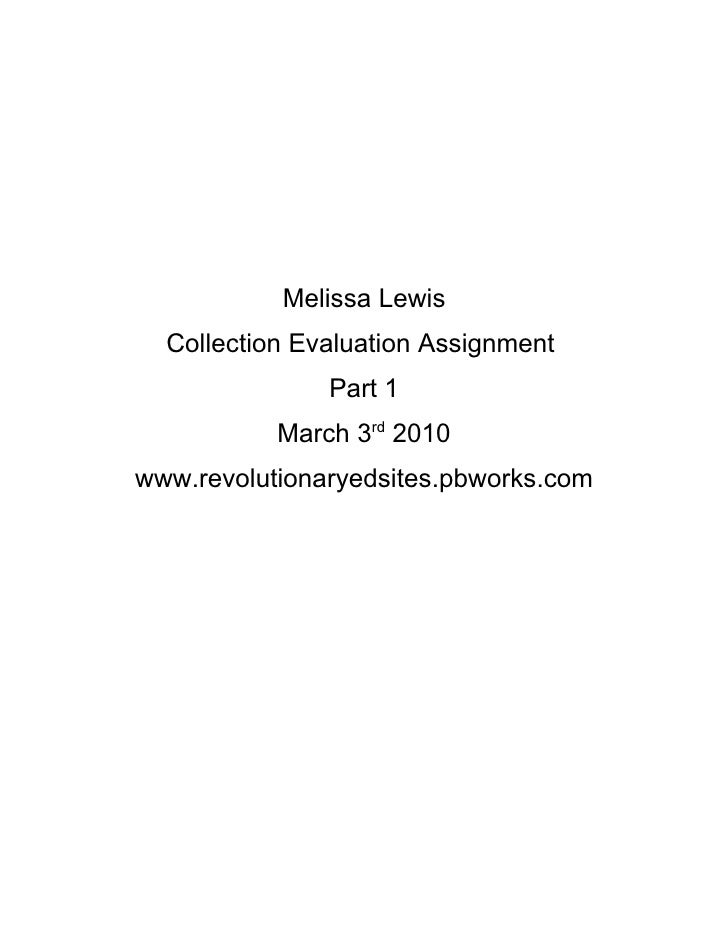 Melissa Lewis   Collection Evaluation Assignment                Part 1            March 3rd 2010 www.revolutionaryedsites....
