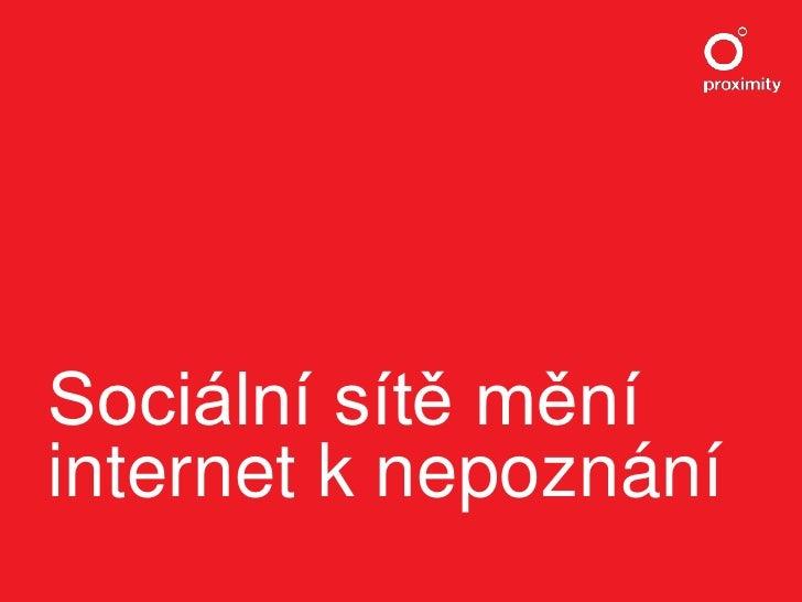 Sociální sítě mění internet k nepoznání<br />
