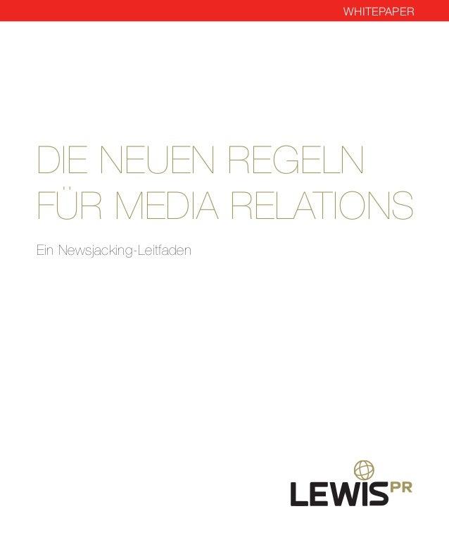 DIE NEUEN REGELN FÜR MEDIA RELATIONS Ein Newsjacking-Leitfaden WHITEPAPER