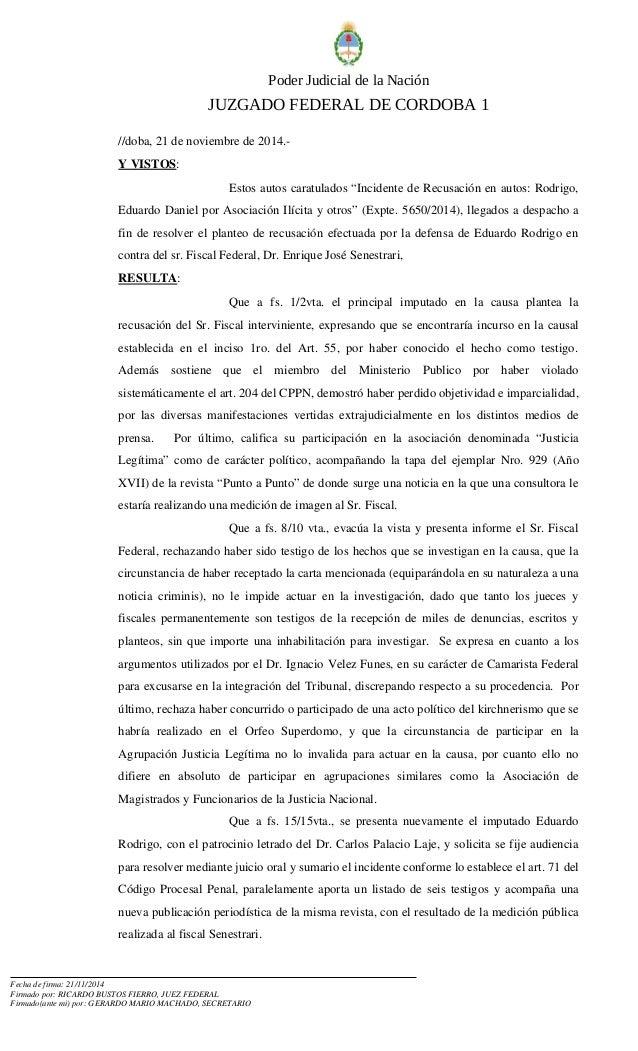 Poder Judicial de la Nación  JUZGADO FEDERAL DE CORDOBA 1  //doba, 21 de noviembre de 2014.Y  VISTOS:  Estos autos caratul...