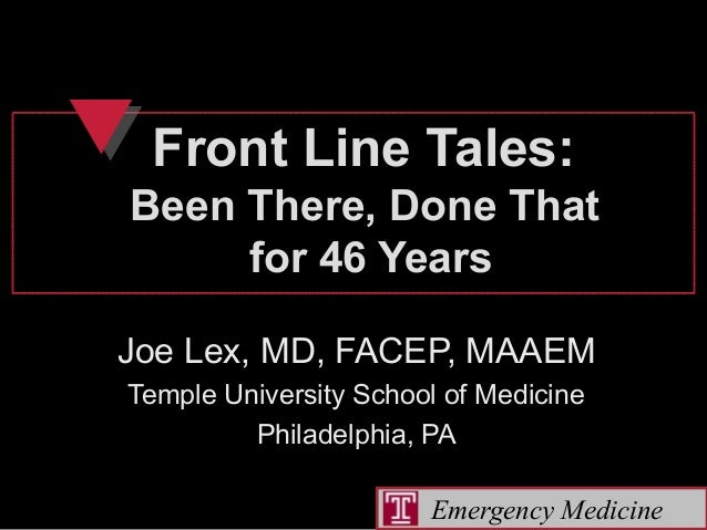Emergency Medicine Front Line Tales:Front Line Tales: Been There, Done ThatBeen There, Done That for 46 Yearsfor 46 Years ...
