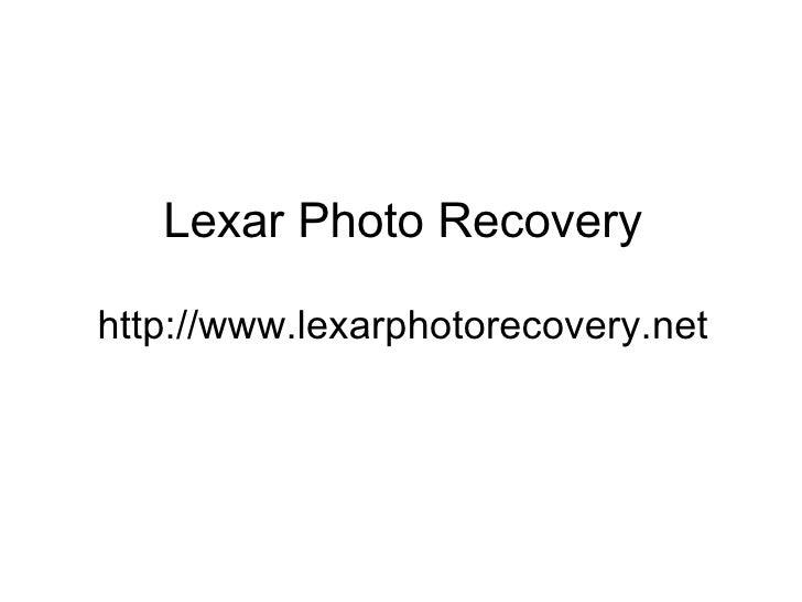 Lexar Photo Recovery http://www.lexarphotorecovery.net