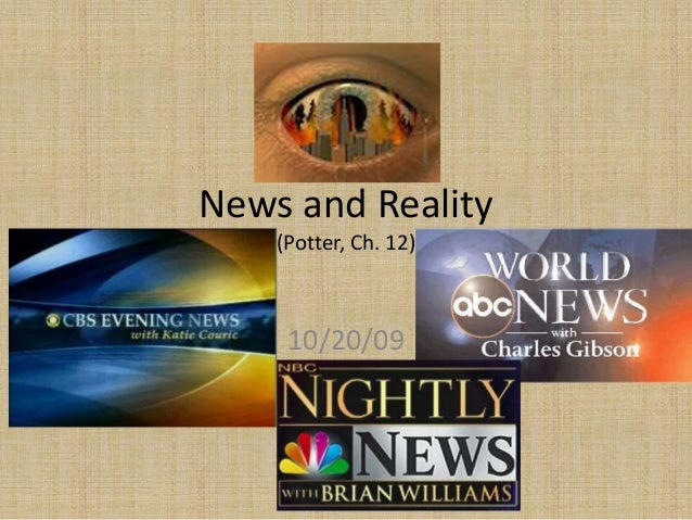 News and Reality    (Potter, Ch. 12)     10/20/09