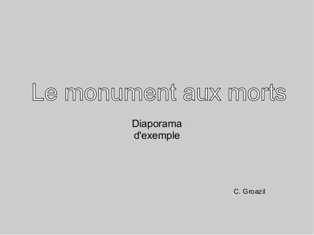 Le monument aux morts Diaporama d'exemple  C. Groazil