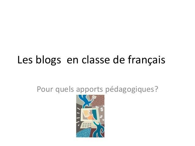 Les blogs en classe de français Pour quels apports pédagogiques?