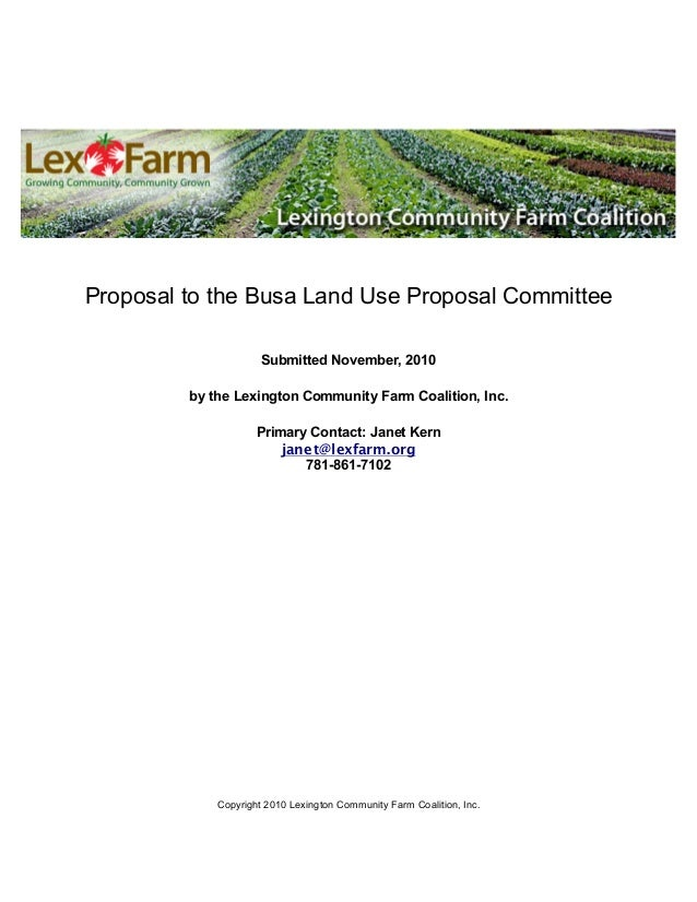 Proposal to the Busa Land Use Proposal Committee Submitted November, 2010 by the Lexington Community Farm Coalition, Inc. ...