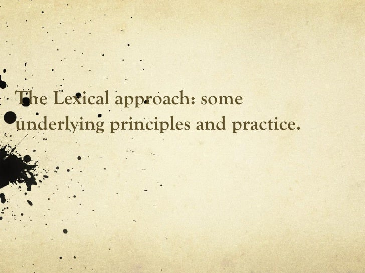 The Lexical approach: some underlying principles and practice. .