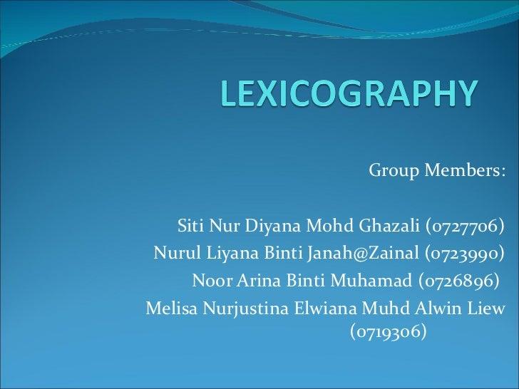 Group Members: Siti Nur Diyana Mohd Ghazali (0727706) Nurul Liyana Binti Janah@Zainal (0723990) Noor Arina Binti Muhamad (...