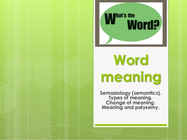 semasiology linguistics and grammatical meaning The study of linguistic development by examining and classifying changes in meaning also called semasiology, sematology, semology  — semanticist , n  — semantic , adj  semasiology semantics.