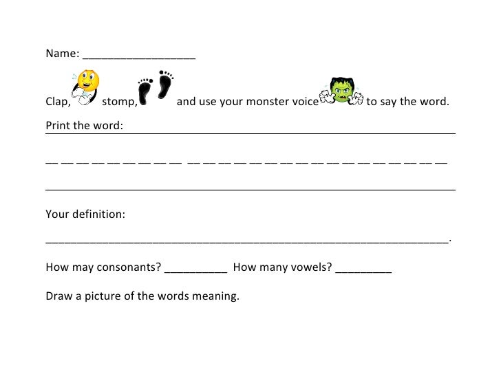 Name: __________________   Clap,      stomp,        and use your monster voice          to say the word. Print the word:  ...