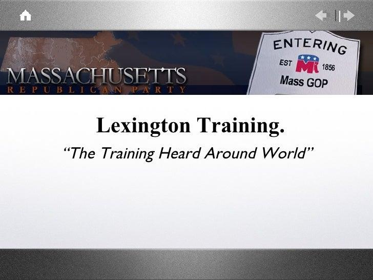 "<ul><li>Lexington Training. </li></ul>"" The Training Heard Around World"""