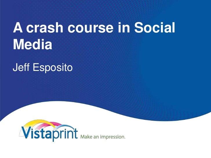 A crash course in Social Media<br />Jeff Esposito<br />