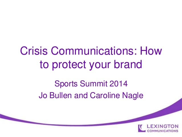 Crisis Communications: How to protect your brand Sports Summit 2014 Jo Bullen and Caroline Nagle