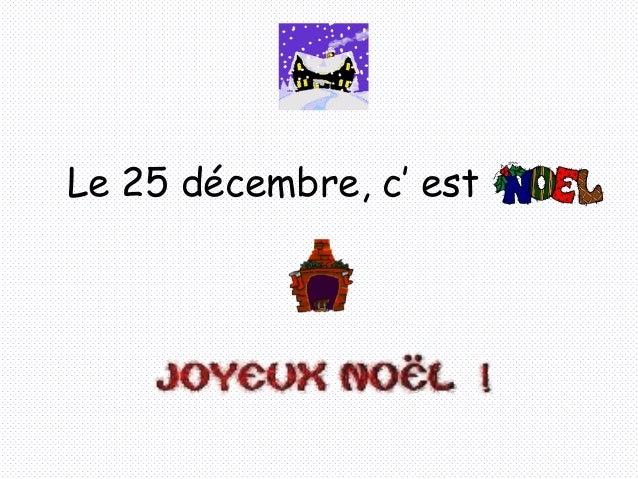 Le 25 décembre, c' est