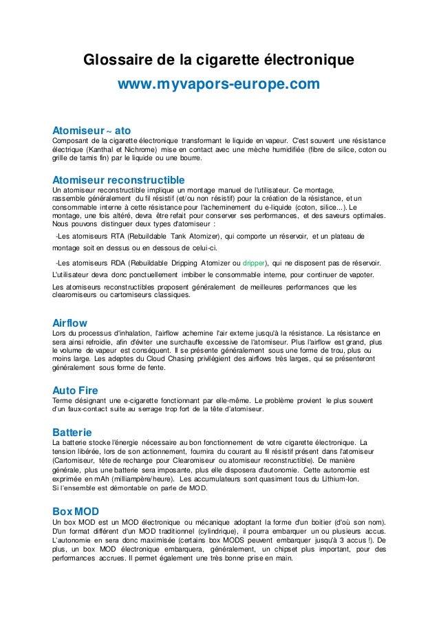 Glossaire de la cigarette électronique www.myvapors-europe.com Atomiseur ~ ato Composant de la cigarette électronique tran...