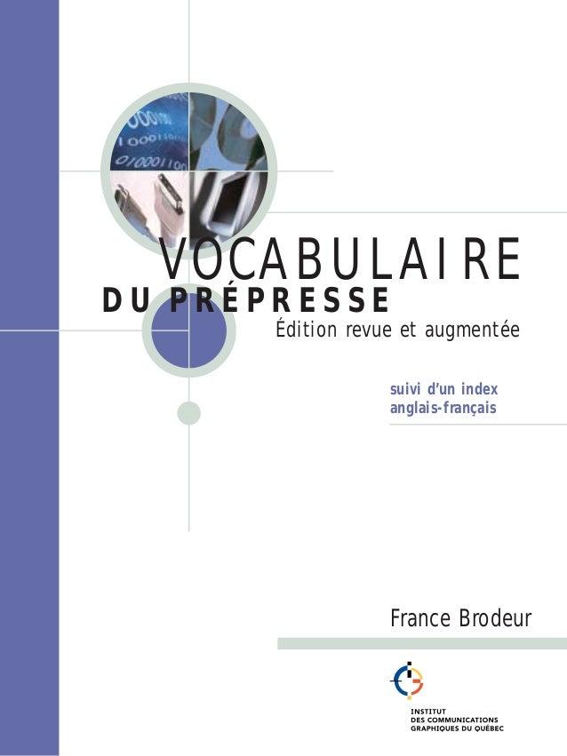 D U P R É P R E S S E suivi d'un index anglais-français France Brodeur VOCABULAIRE Édition revue et augmentée