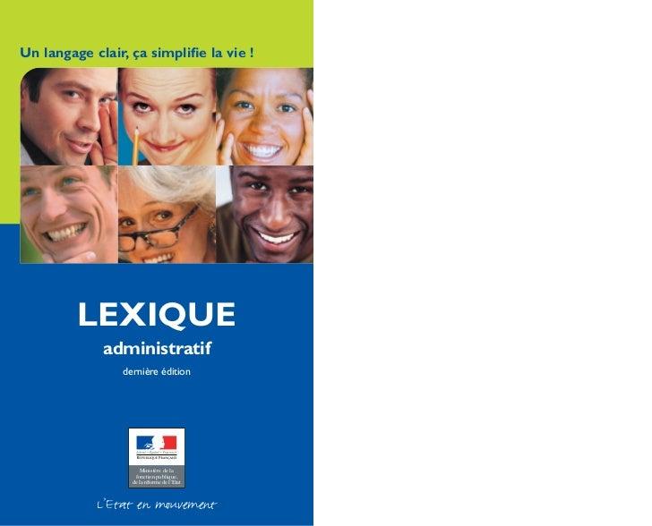 Un langage clair, ça simplifie la vie !         LEXIQUE             administratif                dernière édition          ...