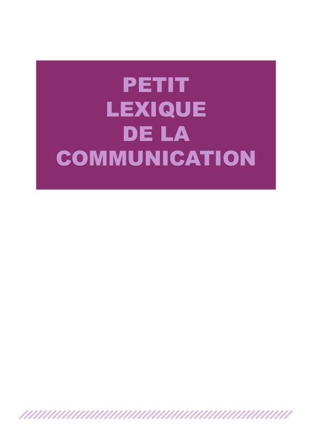PETIT LEXIQUE DE LA COMMUNICATION