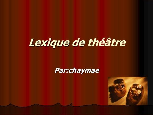 Lexique de théâtre Par:chaymae