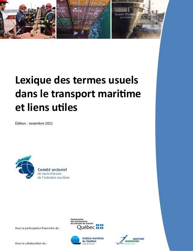 Lexique des termes usuels  dans le transport maritime  et liens utiles  Édition : novembre 2011  Comité sectoriel  de main...