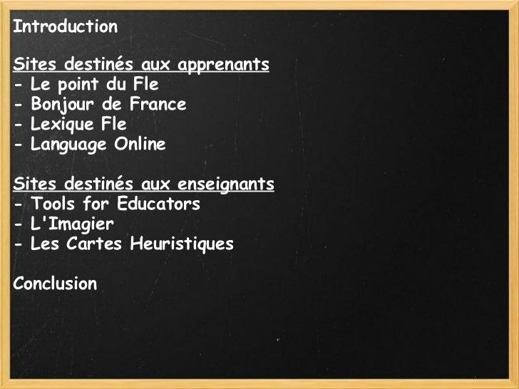 Introduction  Sites destinés aux apprenants - Le point du Fle - Bonjour de France - Lexique Fle - Language Online   Site...