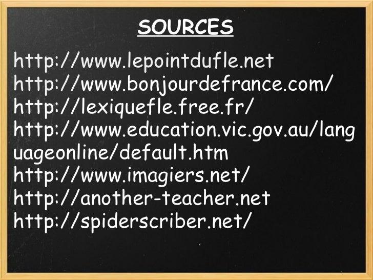 SOURCES  http://www.lepointdufle.net http:// www.bonjourdefrance.com/ http://lexiquefle.free.fr/ http://www.education.vic...