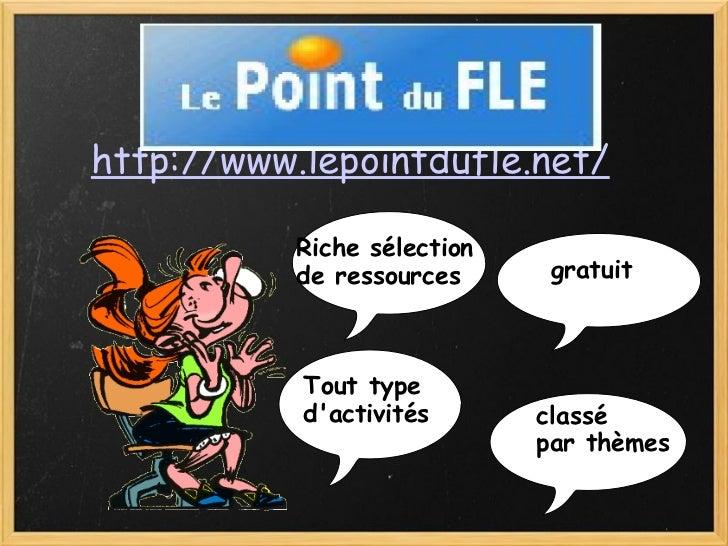 ri  http://www.lepointdufle.net/ Riche sélection  de ressources Tout type  d'activités gratuit classé par thèmes
