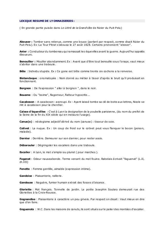 LEXIQUE RESUME DE LYONNAISERIES : ( En grande partie puisée dans Le Littré de la Grand'côte de Nizier du Puit-Pelu) Abouse...
