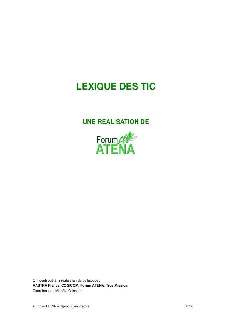 LEXIQUE DES TIC                                 UNE RÉALISATION DEOnt contribué à la réalisation de ce lexique :AASTRA Fra...