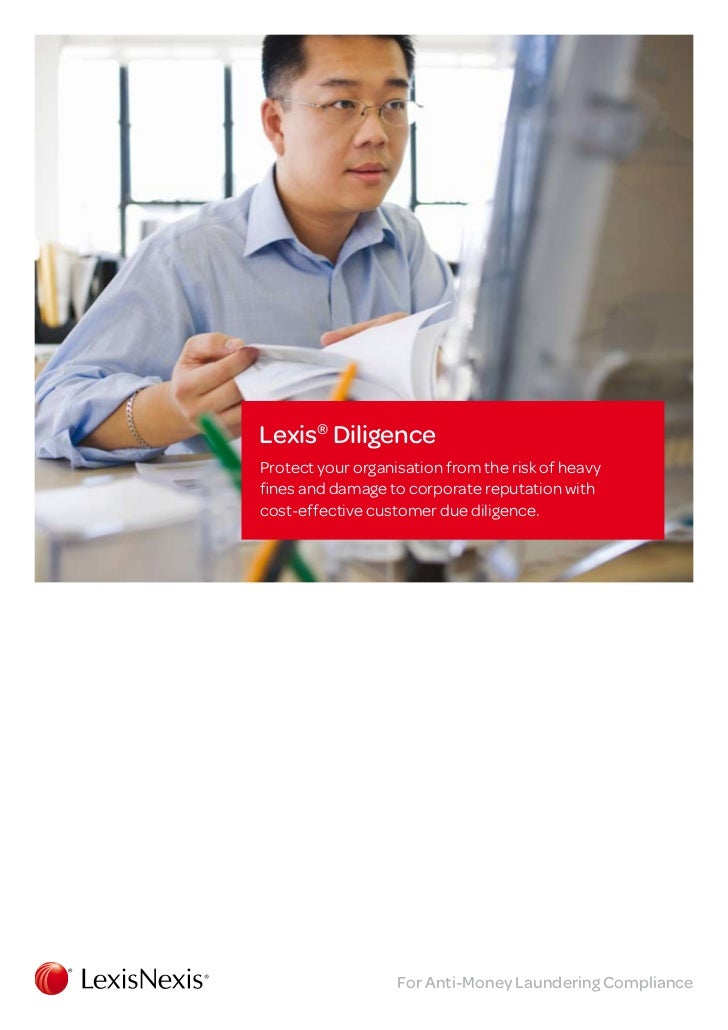 Lexis® DiligenceProtect your organisation from the risk of heavyfines and damage to corporate reputation withcost-effectiv...