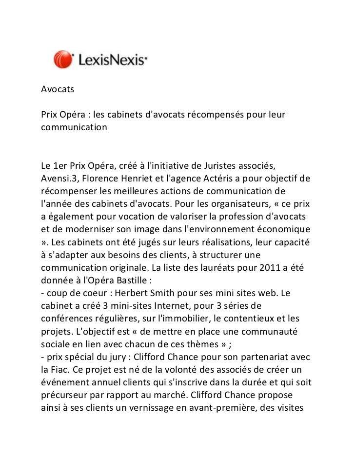 Avocats<br />Prix Opéra : les cabinets d'avocats récompensés pour leur communication<br />Le 1er Prix Opéra, créé à l'init...