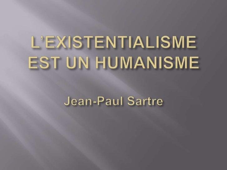 L'EXISTENTIALISME EST UN HUMANISMEJean-Paul Sartre<br />