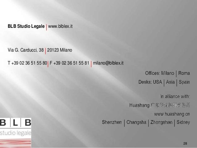 BLB Studio Legale | www.blblex.it Via G. Carducci, 38 | 20123 Milano T +39 02 36 51 55 80| F +39 02 36 51 55 81 | milano@b...