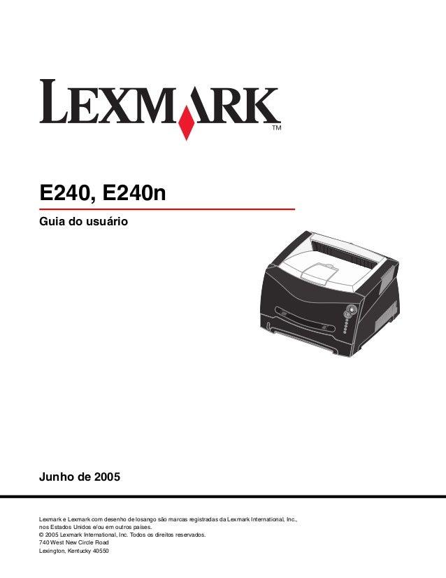 Guia do usuário Junho de 2005 Lexmark e Lexmark com desenho de losango são marcas registradas da Lexmark International, In...
