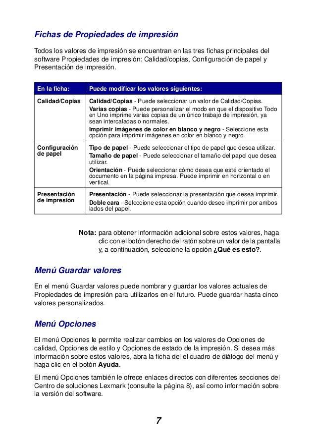 7 Fichas de Propiedades de impresión Todos los valores de impresión se encuentran en las tres fichas principales del softw...