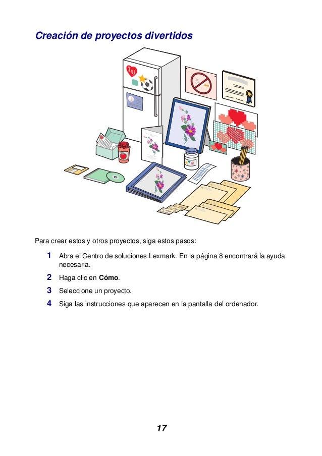 17 Creación de proyectos divertidos Para crear estos y otros proyectos, siga estos pasos: 1 Abra el Centro de soluciones L...