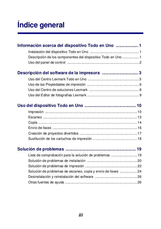 iii Índice general Información acerca del dispositivo Todo en Uno ................... 1 Instalación del dispositivo Todo e...