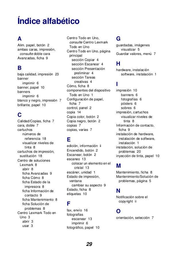 29 Índice alfabético A Alim. papel, botón 2 ambas caras, impresión, consulte doble cara Avanzadas, ficha 9 B baja calidad,...
